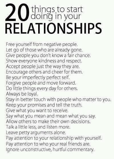 20 things to start doing in your relationships - good advice!