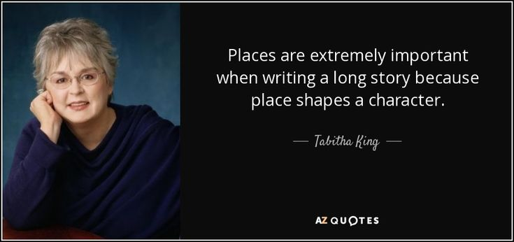 "Discover Tabitha King famous and rare quotes. Share Tabitha King quotations about writing. ""Places are extremely important when writing a long..."""