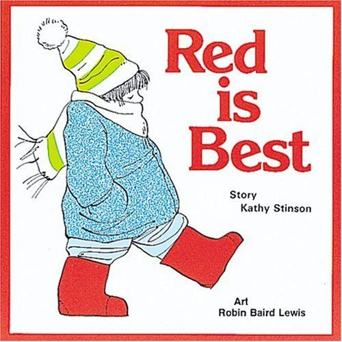 Red is Best by Kathy Stinson First grade opinion writing