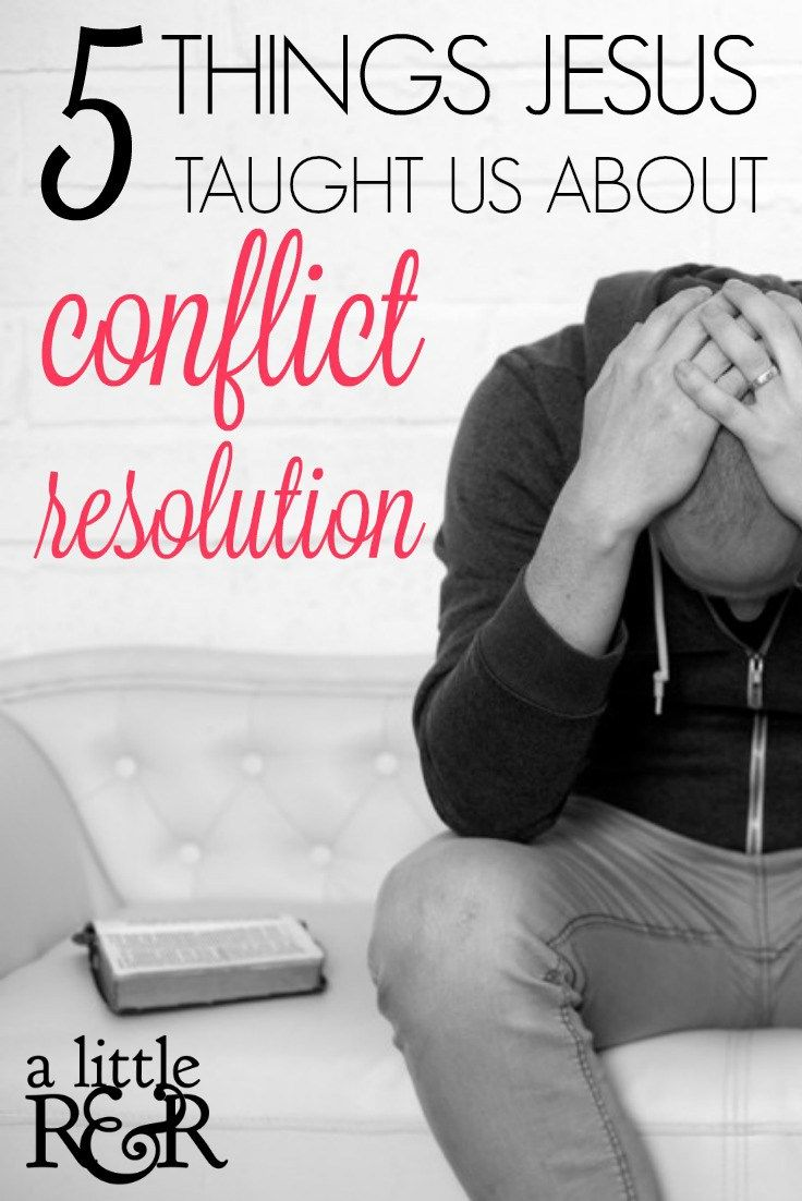 5 Things Jesus Taught Us About Conflict Resolution ⋆ A Little R & R