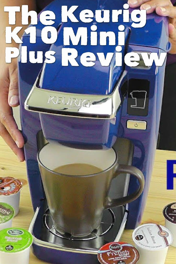 When You Just Want One Cup The Keurig K10 Mini Plus Review