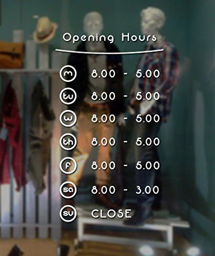 Custom Business Opening Trading Hours (Design C) Vinyl Lettering Sticker Decal Shop Office Sign W, http://www.amazon.co.uk/dp/B00WFDM7M4/ref=cm_sw_r_pi_awdl_b6Qnvb0DD737S