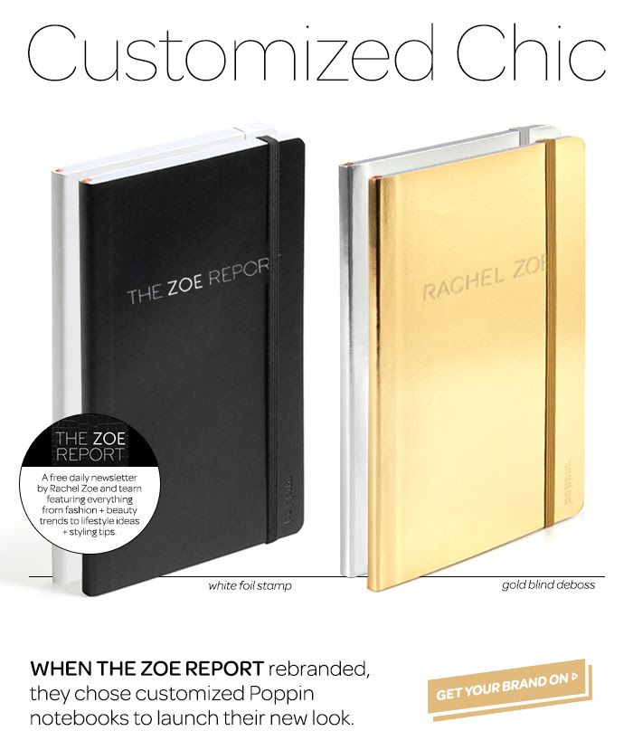 The Zoe Report + Rachel Zoeu0027s Customized Poppin Notebooks! #brandit