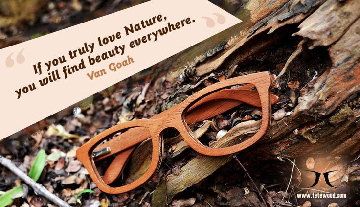 """If you truly love nature, you will find beauty everywhere."" - Van Goah  #natural_wooden_frames #wooden_eyewear #tetewood"