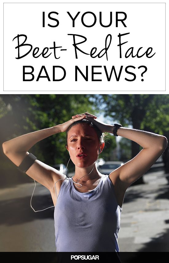 Should You Be Worried About Your Beet-Red Face? - There's nothing like the feeling of getting all hot and sweaty from a good cardio workout. You feel amazing, full of energy, and all revved up on endorphins, so why do people keep asking if you're OK? You catch a glimpse of your sweaty self in the bathroom mirror, and the unnaturally, brilliantly red face staring back takes you by surprise, too. Wait — are you OK?