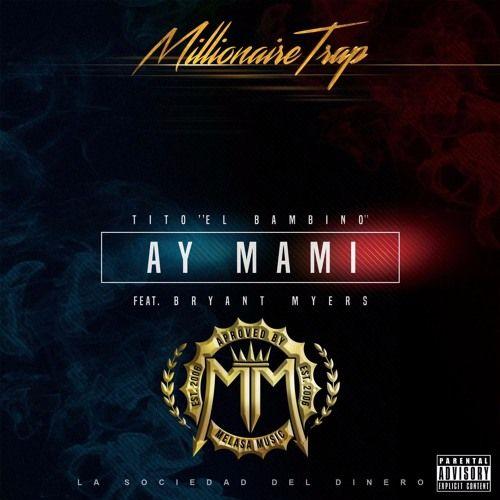Tito El Bambino Ft. Bryant Myers - Ay Mami by Melasa Music on SoundCloud