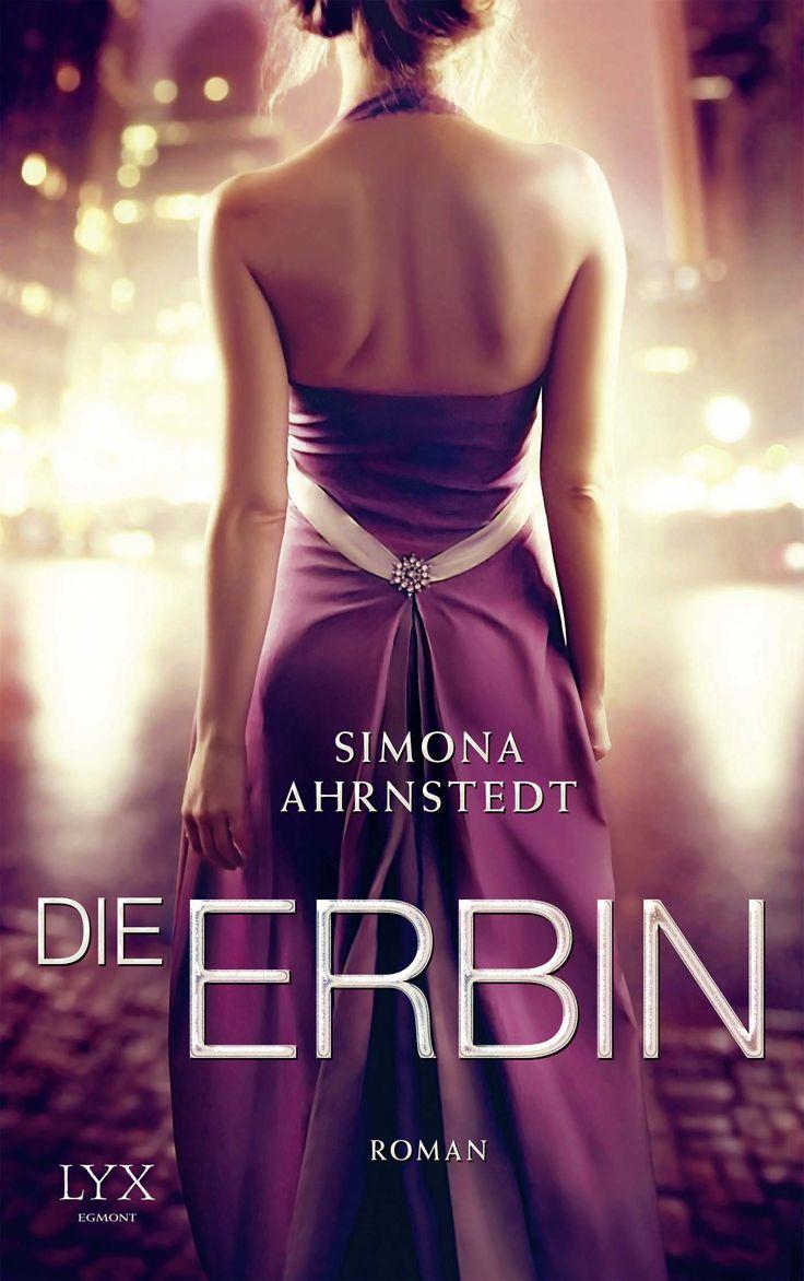 Die Erbin – Simona Ahrnstedt http://www.egmont-lyx.de/buch/die-erbin/
