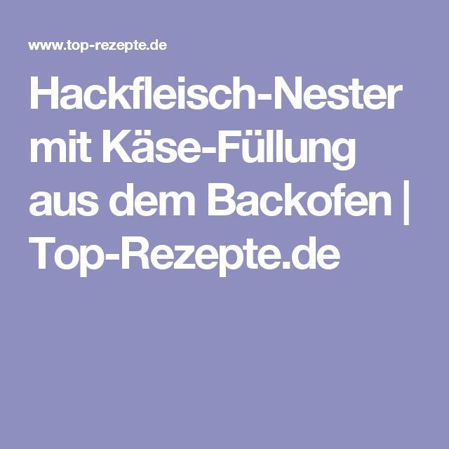 Hackfleisch-Nester mit Käse-Füllung aus dem Backofen | Top-Rezepte.de