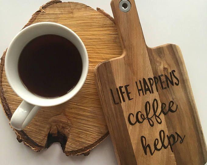 Life Happens Coffee Helps, Coffee Kitchen Decor, Rustic Kitchen, Rustic Coffee Art, Coffee Cutting Board, Coffee Bar Decor