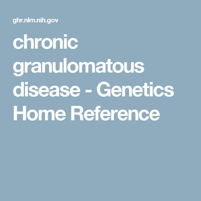 chronic granulomatous disease - Genetics Home Reference