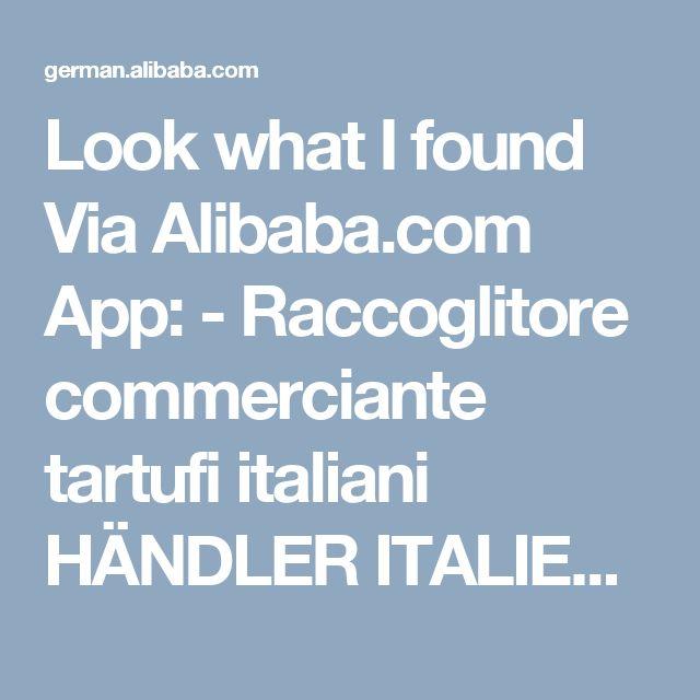 Look what I found Via Alibaba.com App: - Raccoglitore commerciante tartufi italiani HÄNDLER ITALIENISCHE TRÜFFEL