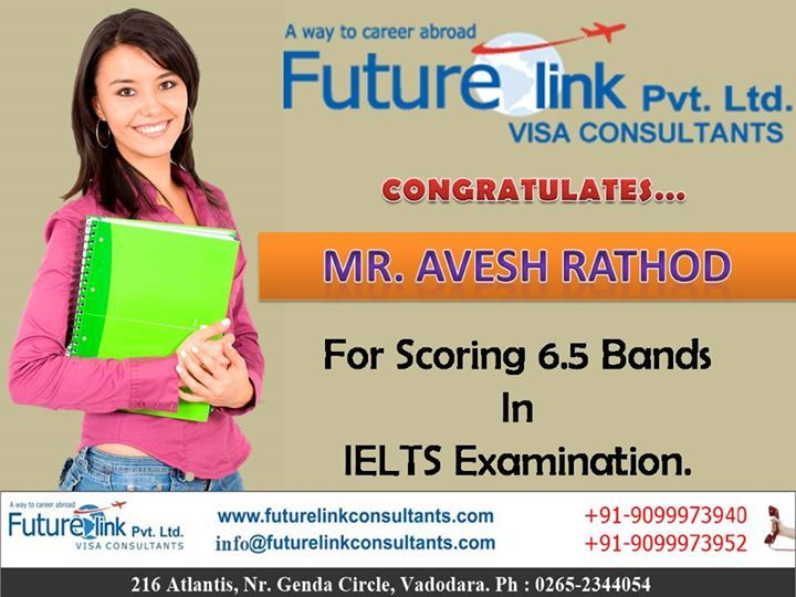 Future Link Consultants Wishes A Bright Future To Avesh Rathod !  One-Stop Training Center for IELTS, TOEFL, GRE, GMAT, SAT etc ....   Visit us at :  http://www.futurelinkconsultants.com/   Call us now : 9099973940 / 9099973952