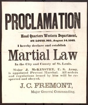 """In his attempt to protect the public, suppress disloyalty, and maintain order, John C. Frémont, commanding the Department of the West in 1861, gave the military full authority over civilians by issuing a proclamation of martial law for St. Louis City and County. Citing the """"disorganized condition"""" of the state and """"the helplessness of the civil authority,"""" he extended martial law throughout Missouri two weeks later. Missouri History Museum"""