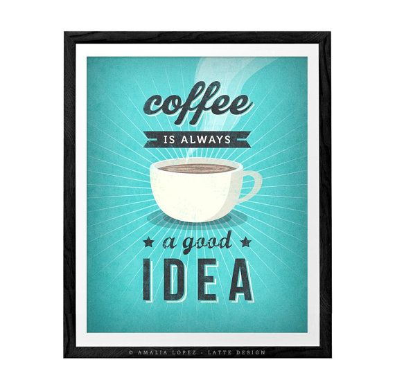 Coffee quote print with a retro touch ideal for any room in your home or office. Its a great gift for any coffee lover like me!    The copyright