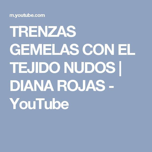TRENZAS GEMELAS CON EL TEJIDO NUDOS | DIANA ROJAS - YouTube