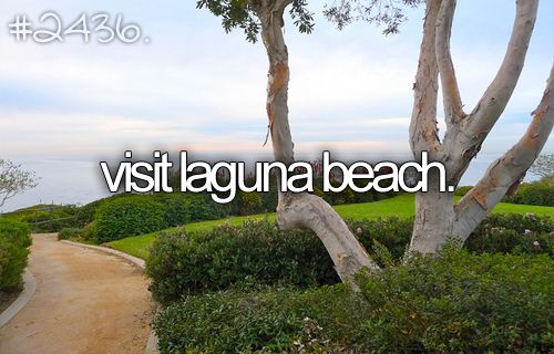 Since the first time I saw Laguna Beach  on MTV, I always knew that someday I am going to visit it.