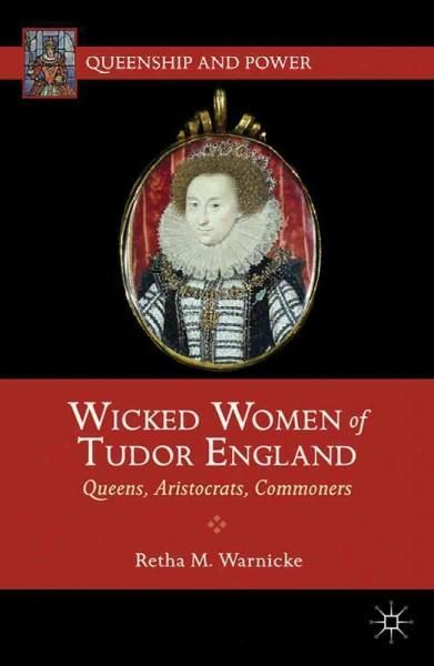 This book delves into the lives of six Tudor women celebrated for their reputed 'wickedness' Anne Boleyn and Katherine Howard, the two consorts of Henry VIII who were executed for adultery; Anne Seymo