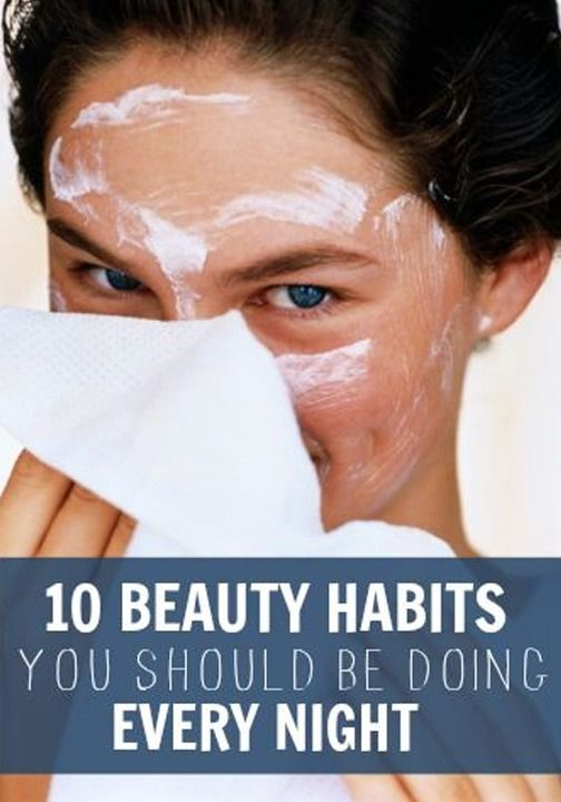 10 Beauty Habits You Should Be Doing Every Night