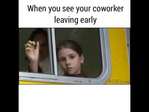 When You See Your Coworker Leaving Work Early Humor