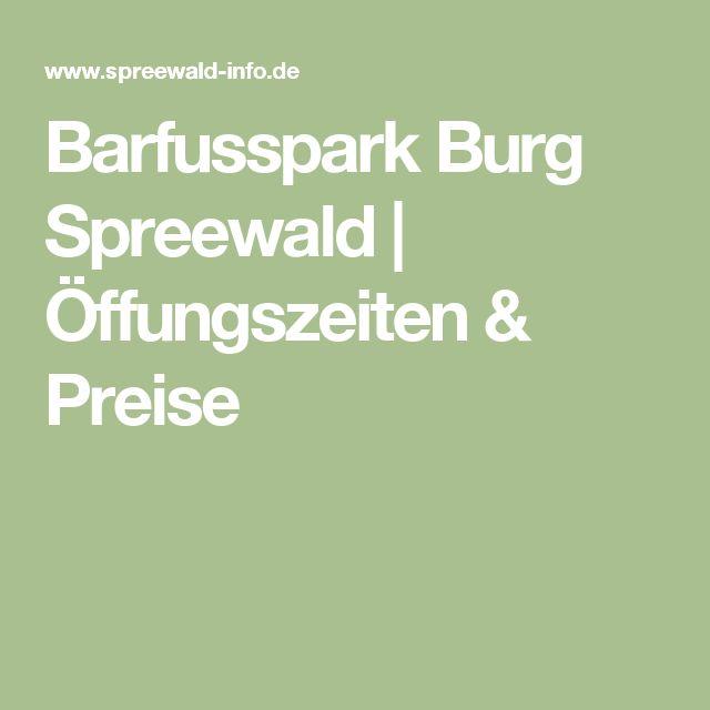Barfusspark Burg Spreewald | Öffungszeiten & Preise