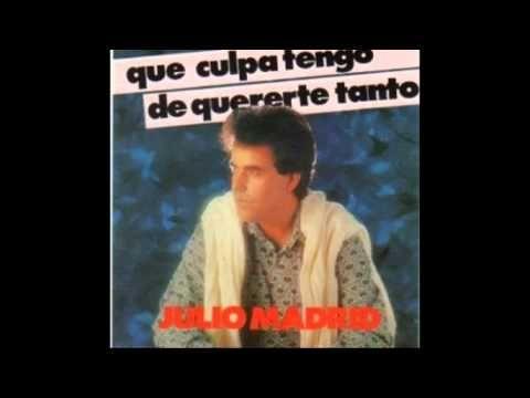 JULIO MADRID - QUE CULPA TENGO DE QUERERTE TANTO - 1989 - ÁLBUM COMPLETO