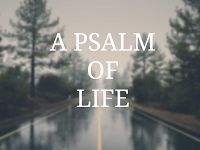 A Psalm Of Life Tell me not, in mournful numbers, Life is but an empty dream!— For the soul is dead that slumbers, And things ...