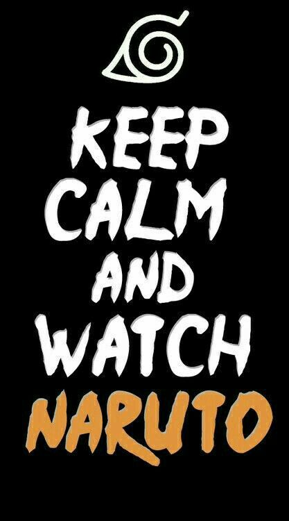 Keep Calm and Watch Naruto, text; Naruto