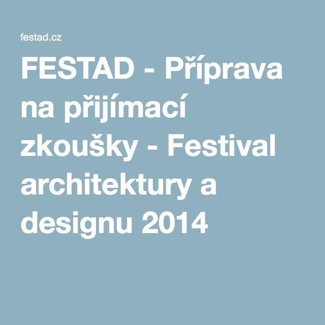FESTAD - Příprava na přijímací zkoušky - Festival architektury a designu 2014