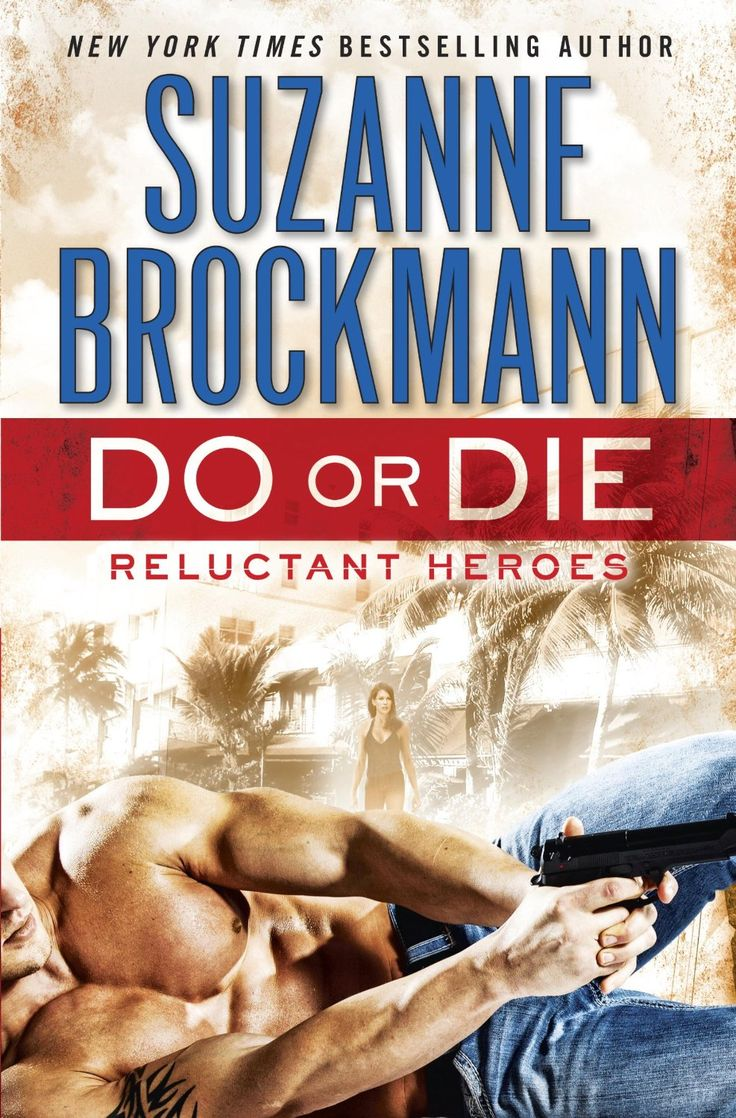 Amazon.com: Do or Die: Reluctant Heroes eBook: Suzanne Brockmann: Kindle Store