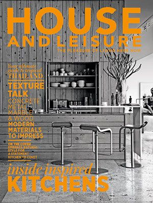 House and Leisure | SA's leading decor and leisure magazine