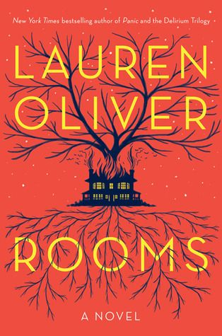 Rooms by Lauren Oliver I've enjoyed Lauren Oliver's YA novels, Before I Fall, Panic, and the Delirium trilogy. This is her first adult novel, and it's at least as good as her YA work. It's about a ...