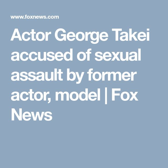 Actor George Takei accused of sexual assault by former actor, model | Fox News