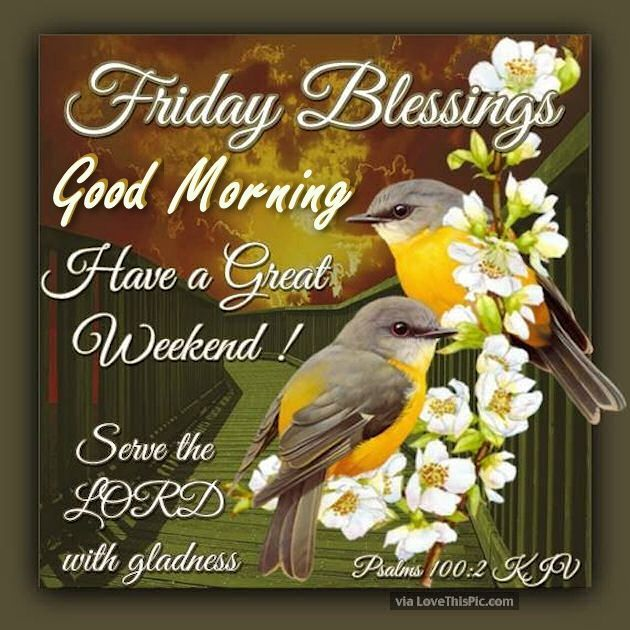 Good Morning Friday Blessings | Friday Blessings Good Morning Have A Great Weekend Pictures, Photos ...