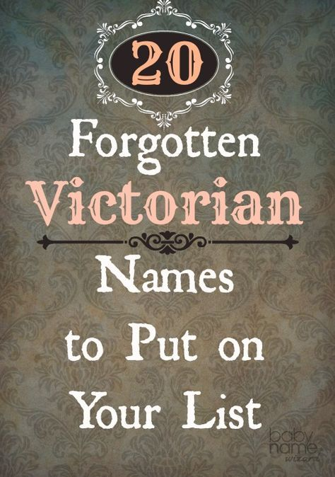 Add these vintage Victorian names to your baby names list right now!