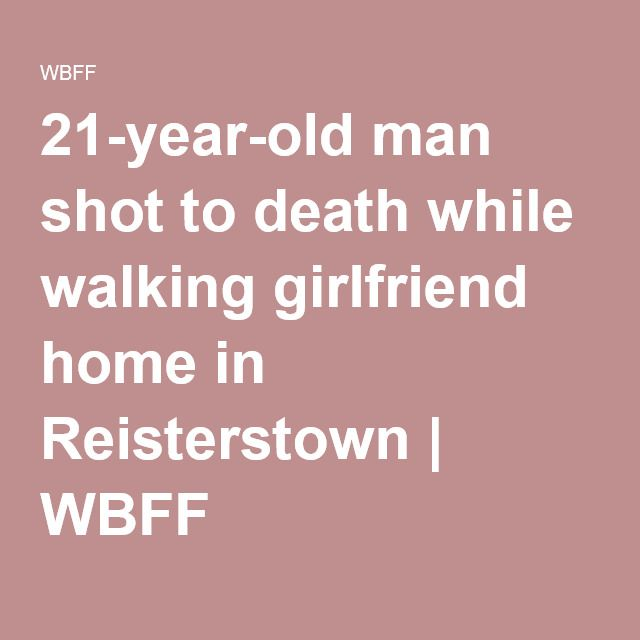 21-year-old man shot to death while walking girlfriend home in Reisterstown | WBFF