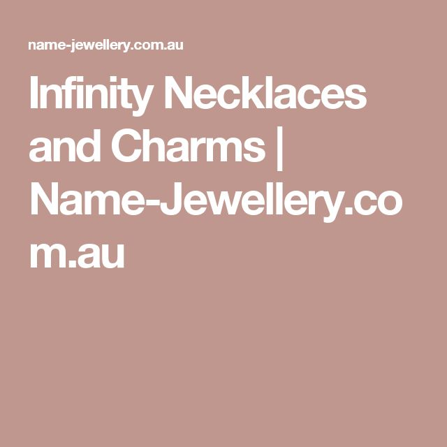 Infinity Necklaces and Charms | Name-Jewellery.com.au