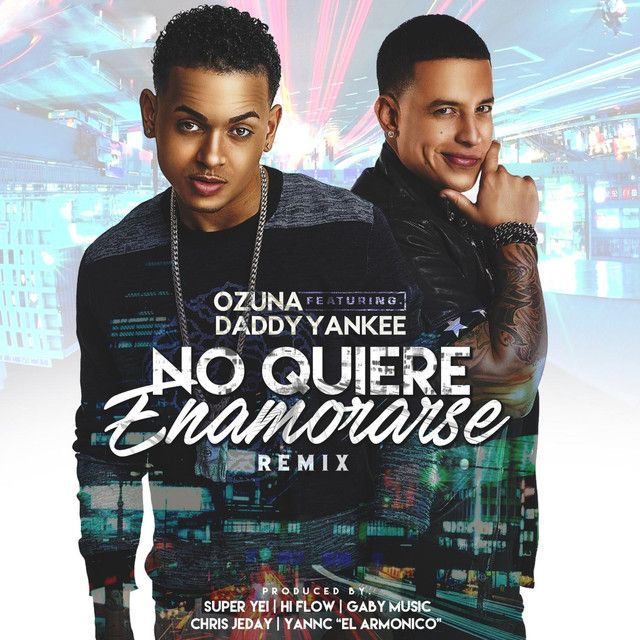 No Quiere Enamorarse (Remix) [feat. Daddy Yankee], a song by Ozuna, Daddy Yankee on Spotify