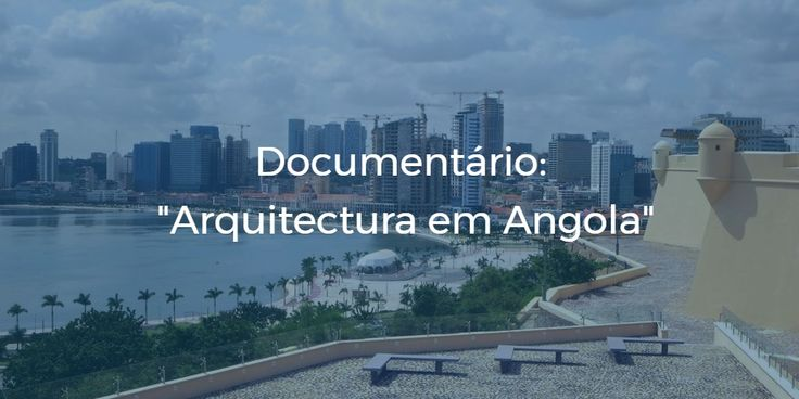 """""""Arquitectura em Angola"""": A realidade da Arquitetura e do Urbanismo pós Guerra Civil Angolana"""