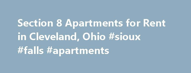 Section 8 Apartments for Rent in Cleveland, Ohio #sioux #falls #apartments http://apartment.remmont.com/section-8-apartments-for-rent-in-cleveland-ohio-sioux-falls-apartments/  #apartments for rent in cleveland ohio # Kenmore Village Apartments 9010-9110 Kenmore Avenue 1576-1596 Crawford Road Cleveland, Ohio 44106 Phone: (216) 231-8100 Kenmore Village Apartments consists of 36 apartment units in three buildings located in the Hough neighborhood of Cleveland, at the intersection of East 93rd…