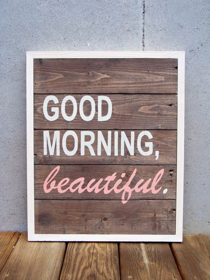 """Reclaimed Wood """"Good Morning Beautiful"""" Hand Painted Sign. $160.00, via Etsy."""