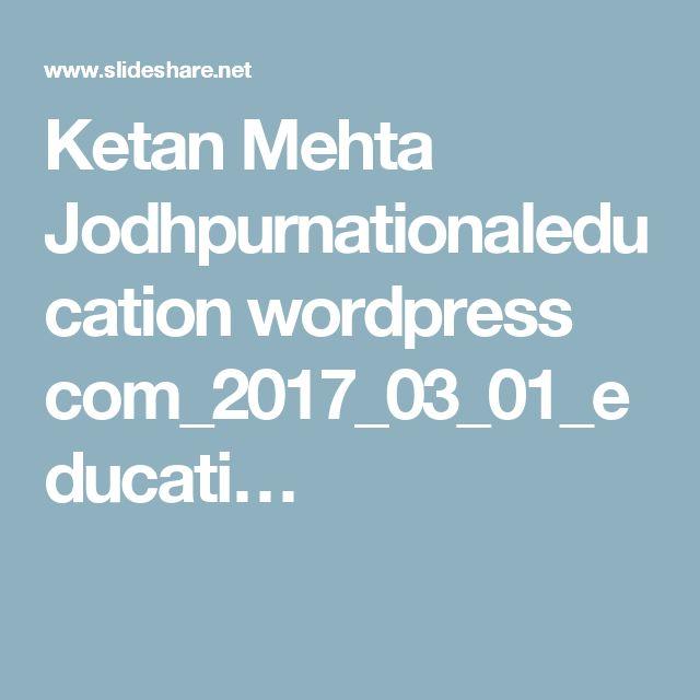 Ketan Mehta Jodhpurnationaleducation wordpress com_2017_03_01_educati…