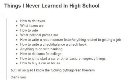 things i never learned in high school.. Spot on, very true.. Hm.