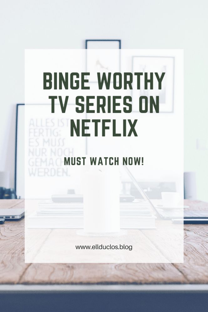Binge Worthy Tv Series on Netflix…