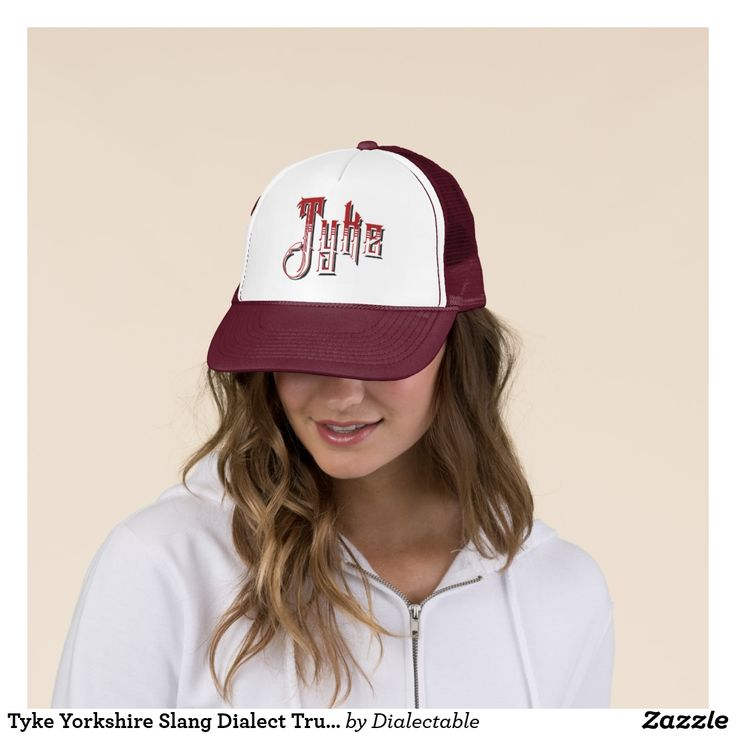 #Tyke #Yorkshire Slang Dialect Trucker Hat.  Lots of #slang t-shirts, hoodies, hats, ties and more, for #Yorkshiremen and #Yorkshirewomen!