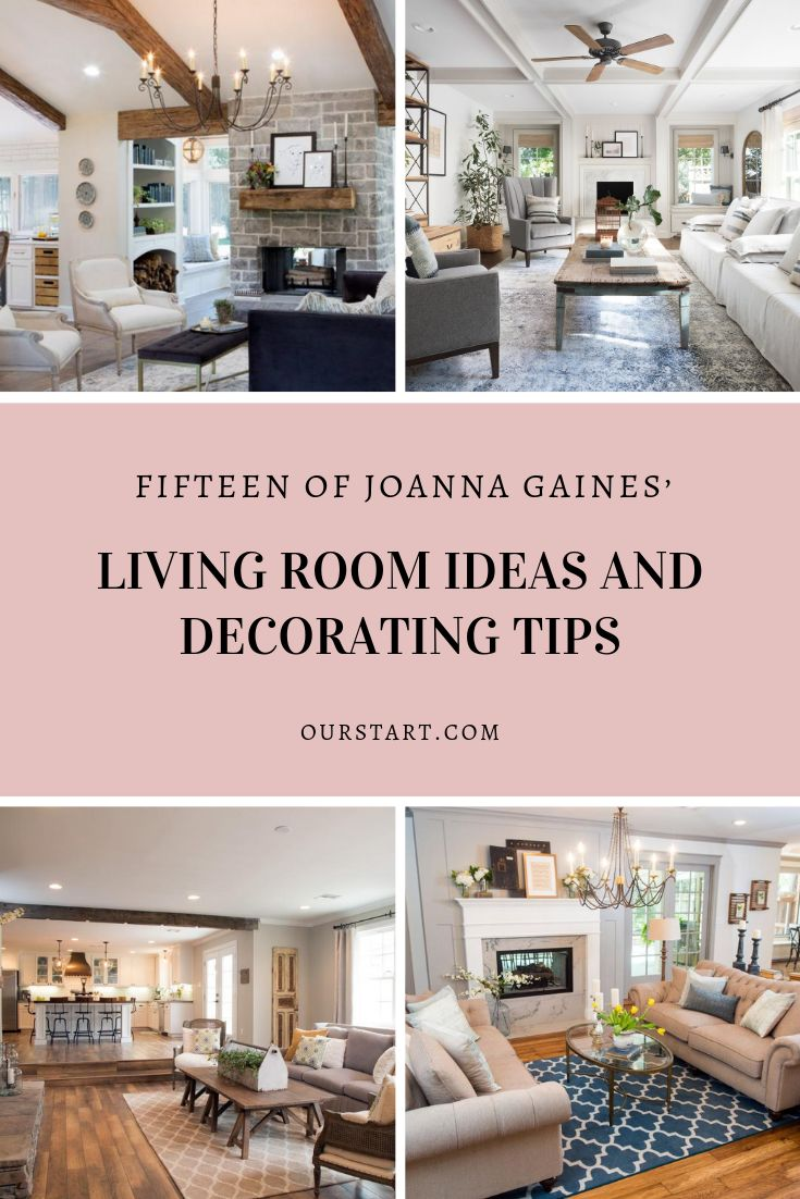 Joanna Gaines Tips For Decorating Living Rooms: 15 Of Joanna Gaines' Living Room Ideas And Decorating Tips