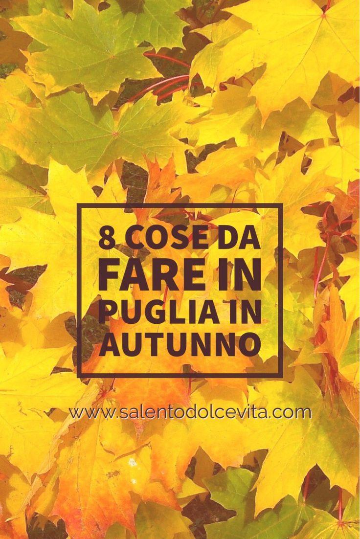 8 cose da fare in Puglia in autunno