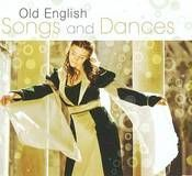 Old English Songs and Dances [CD]