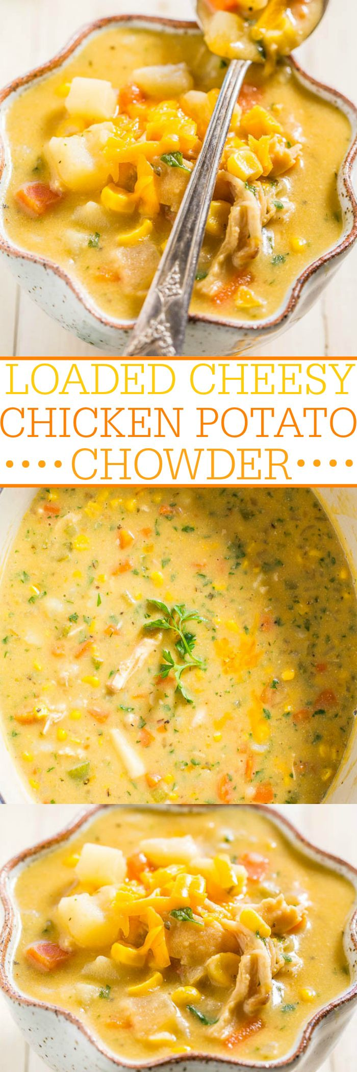 Loaded Cheesy Chicken Potato Chowder - Potatoes, chicken, carrots, corn and more!! Thick, creamy, rich, and wonderfully cheesy!! Fast and easy comfort food that everyone loves!!
