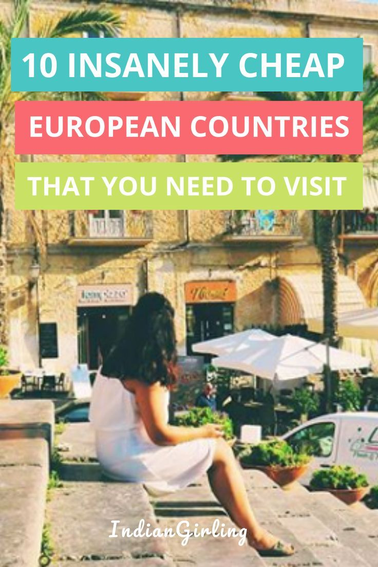 Top 10 Cheapest Countries To Visit In Europe And Around In 2019 Travel Europe Cheap Europe Travel Tips Traveling By Yourself