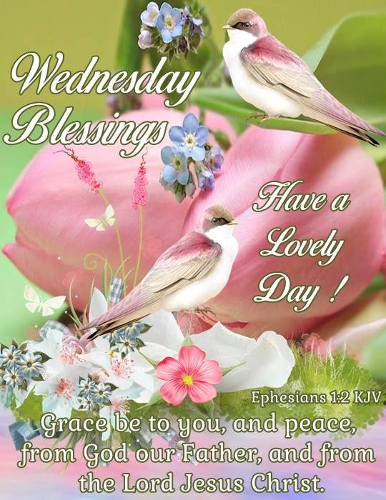 Wednesday Blessings. Ephesians 1:2 KJV Have a Lovely Day!